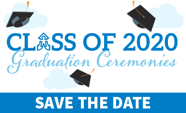 Class of 2020 Graduation Ceremonies: Save the Date